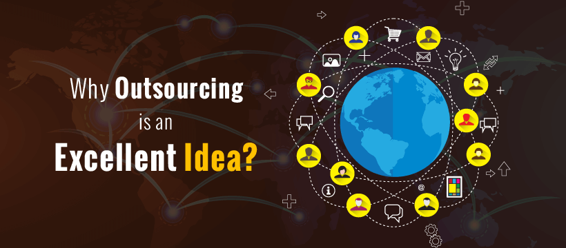 Why Outsourcing is an Excellent Idea