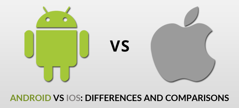Android Vs iOS: Differences and Comparisons