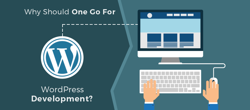 Why Should One Go For WordPress Development