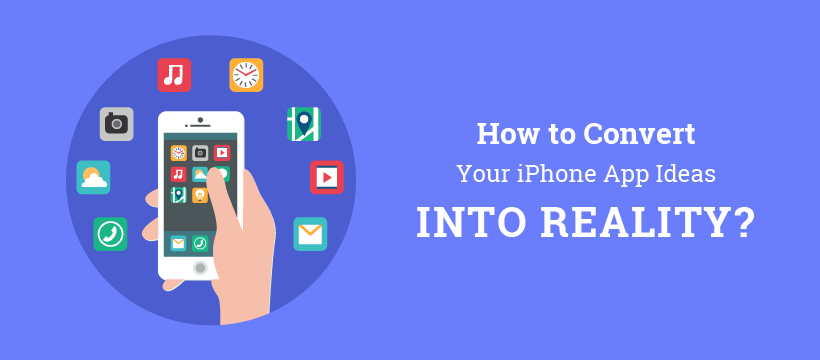 How to Convert Your iPhone App Ideas into Reality