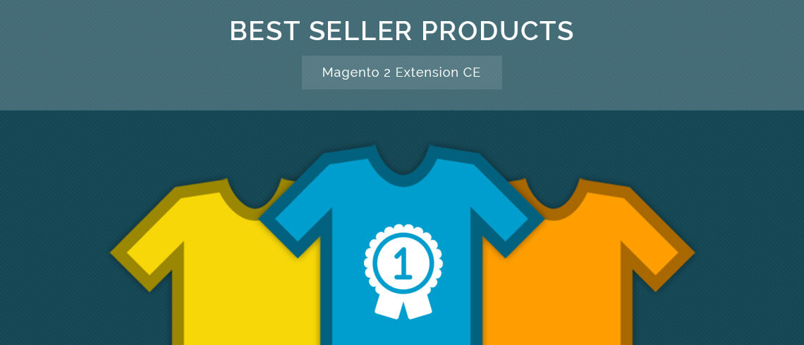 Best Sellers Products - Magento 2 Extensions