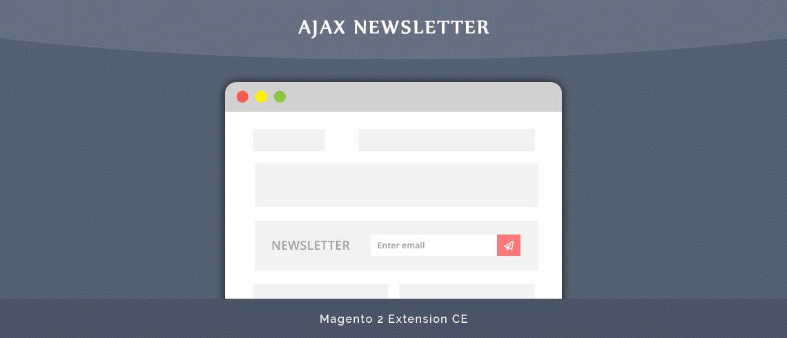 Ajax Newsletter - Magento 2 Extension