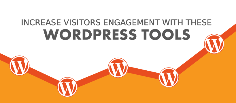 Increase Visitors Engagement With These Tried And Tested WordPress Tools