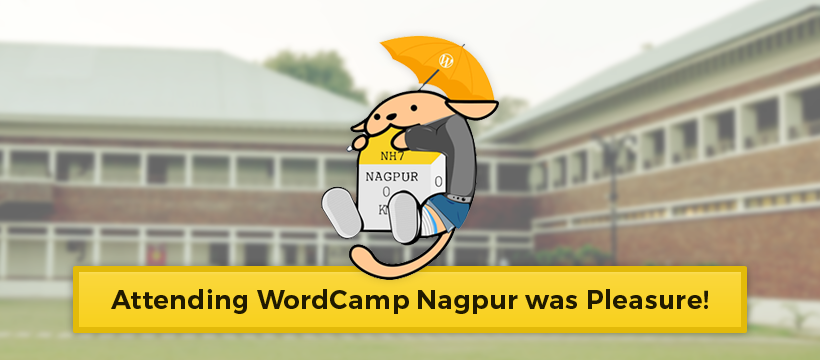 Attending WordCamp Nagpur was Pleasure