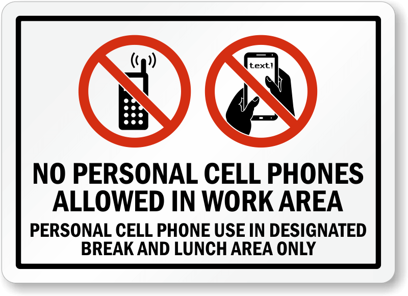 no personal cell phones