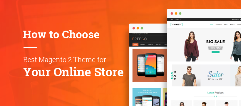 Guide to Choose the Best Magento 2 Theme