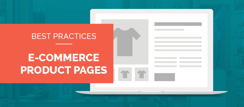 Best Practices For Your E-Commerce Product Pages
