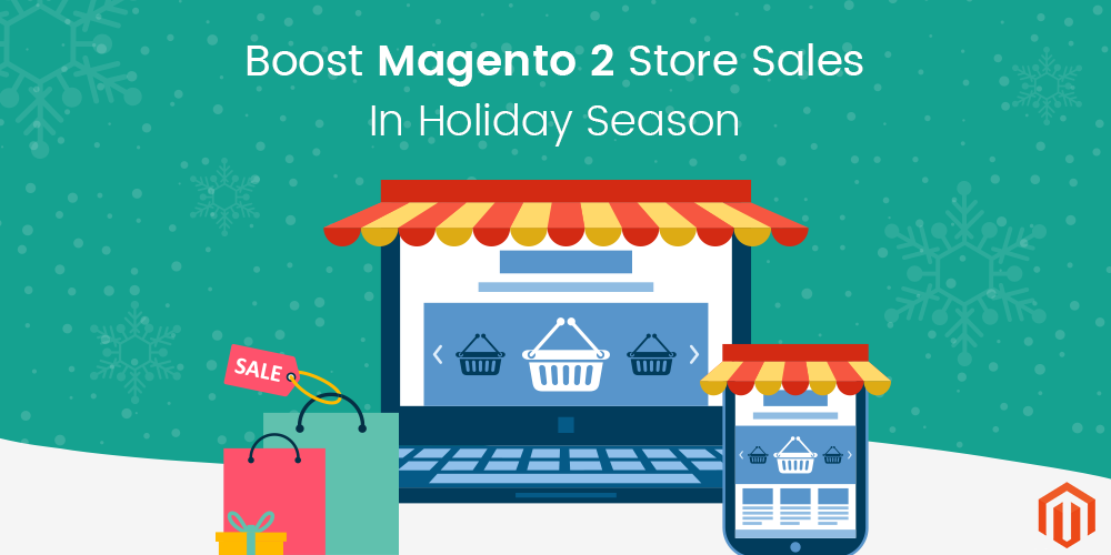 Boost magento 2 store sales in holiday season