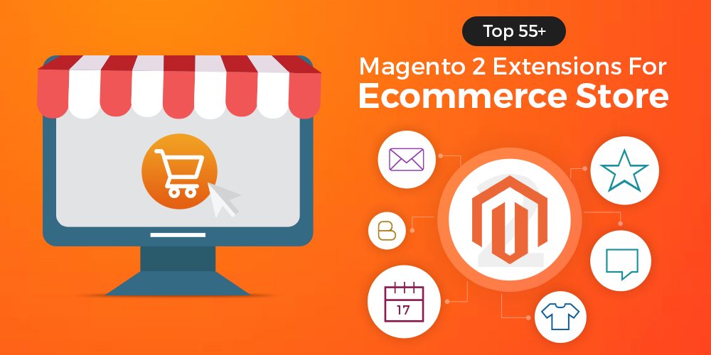 Top magento 2 extensions for ecommerce store