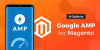 Google AMP for Magento