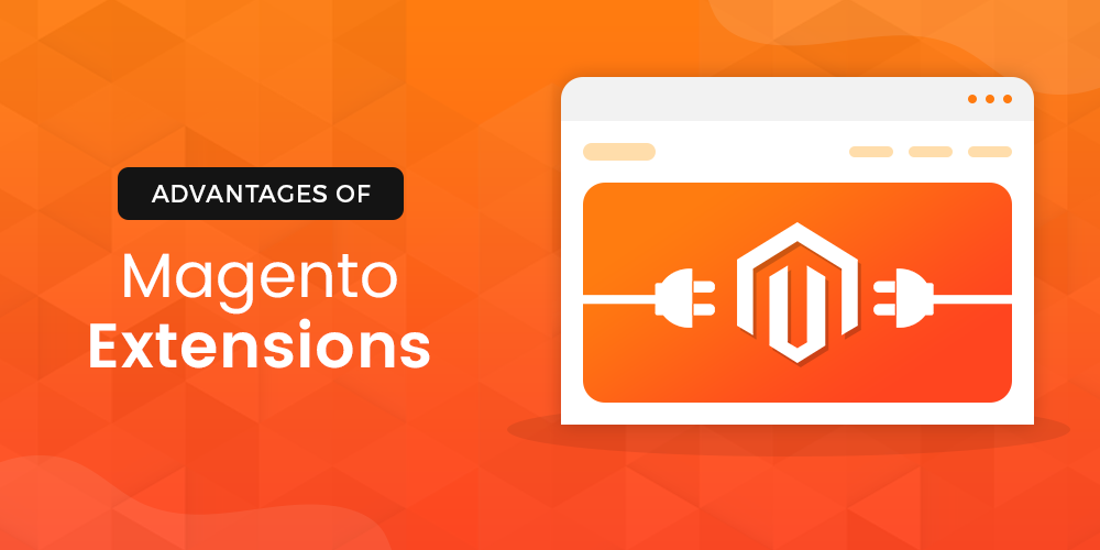 Advantages Of Magento Extensions