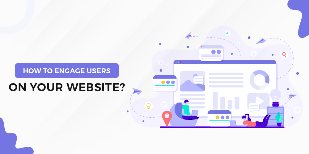 Increase User Engagement on Your Website