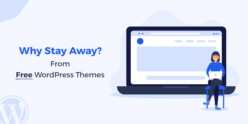 Why Stay Away From Free WordPress Themes