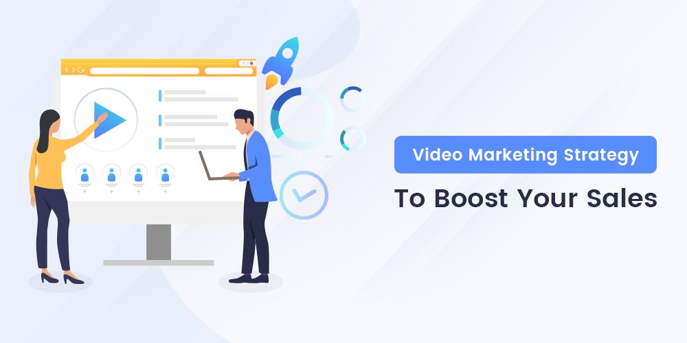 Video Marketing Tips To Boost Your Sales