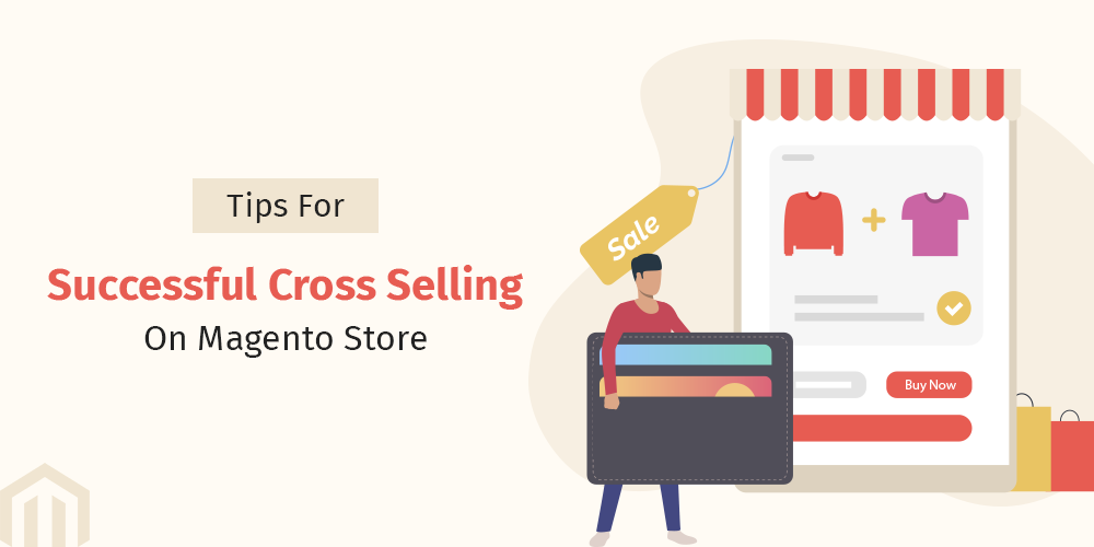 Tips For Successful Cross Selling On Magento Store