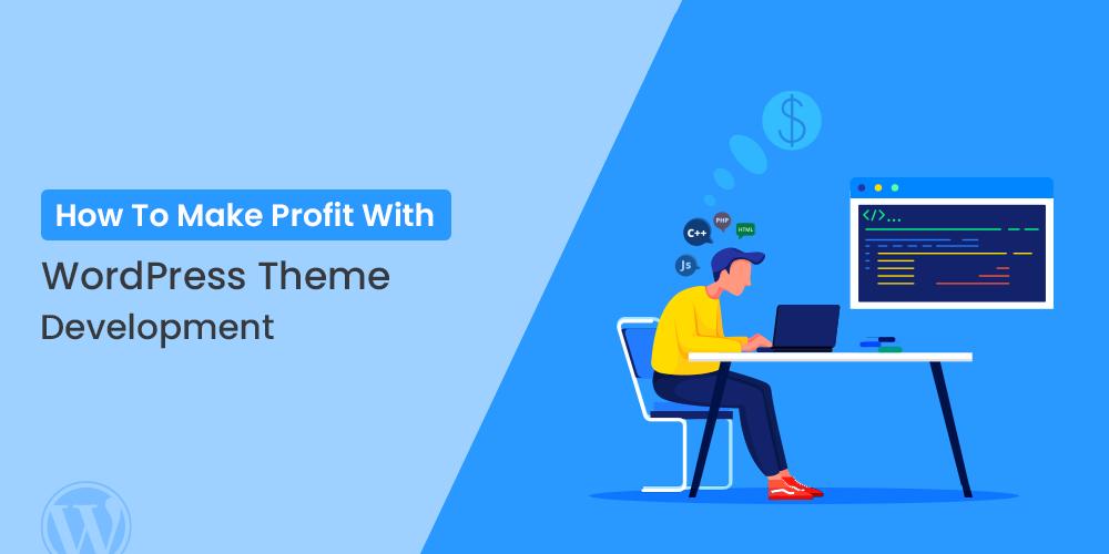 how to profit with WordPress theme development