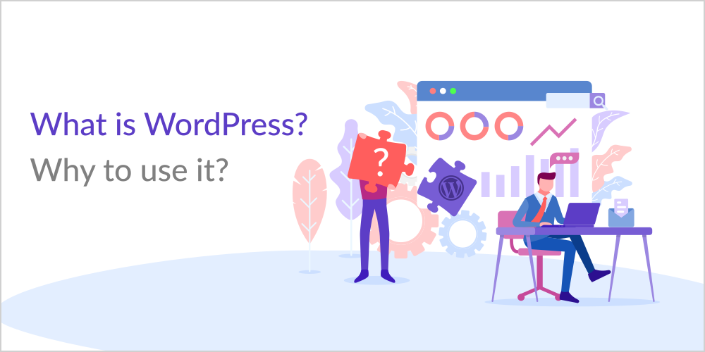 what is WordPress why to use WordPress