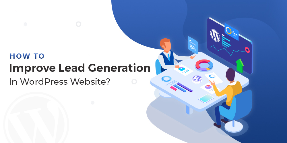 Improve Lead Generation In WordPress